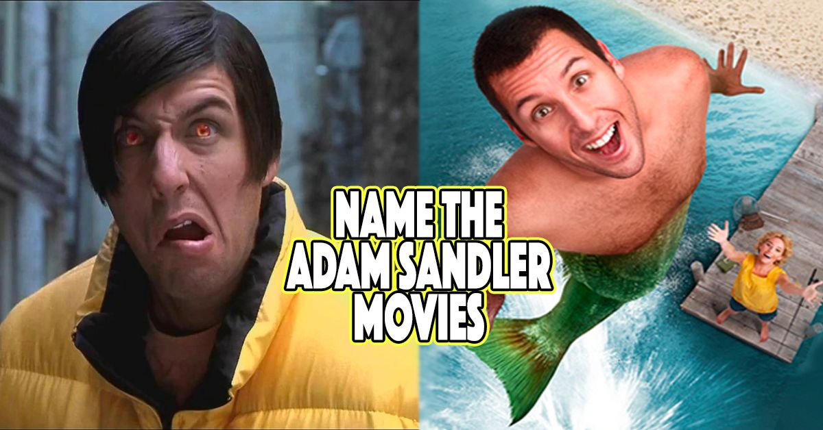 If You Can Name All Of Adam Sandler's Movies, You're Definitely A Fan