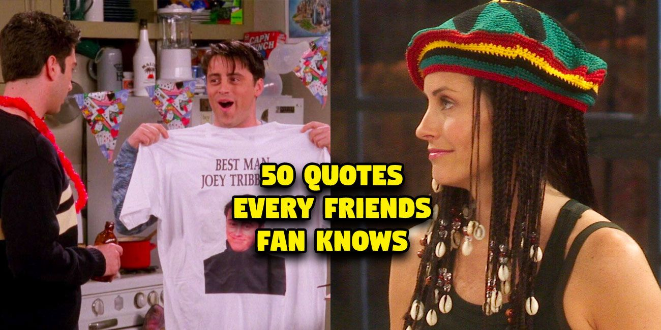 50329baa54e 50 Friends Quotes Every Fan Knows By Heart